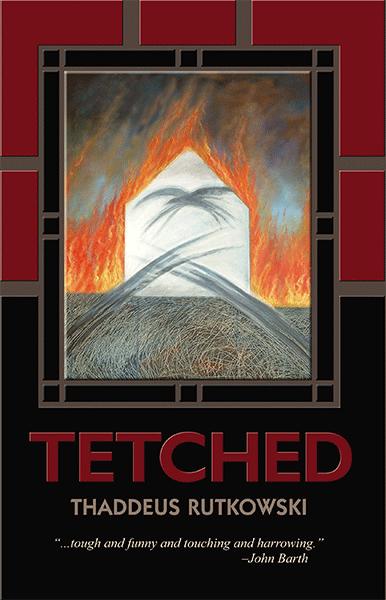 Tetched<br><i>By Thaddeus Rutkowski</i>